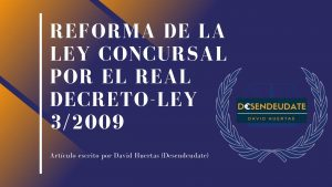 Reforma de la Ley Concursal por el Real Decreto-ley 3/2009